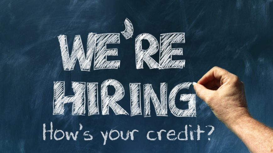 Why Your Credit History is Important to Potential Employers